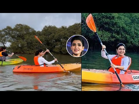 Actress Samantha enjoys kayaking with friends, viral video