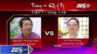 Trạng cờ Quý Tỵ: Vòng 1 - Võ Hùng Vs Phùng Xuân | VTC