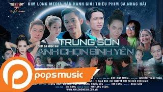 Phim Ca Nhạc Anh Chọn Bình Yên | Trung Sơn, Mỹ Kim, Trần Quang, Mỹ Xuân
