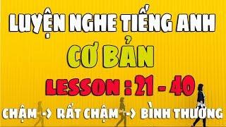 Luyện Nghe Tiếng Anh Giao Tiếp Cơ Bản [Lesson 21-40]