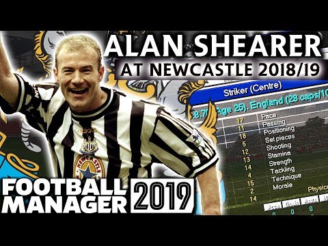 ALAN SHEARER   IN THEIR PRIME   FOOTBALL MANAGER 2019