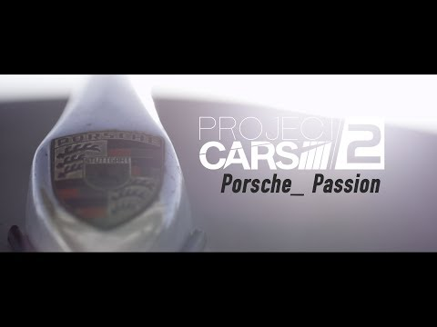 "Project CARS 2  - Porsche : ""BUILT BY DRIVERS"""