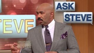 Ask Steve: His ass has got to go || STEVE HARVEY