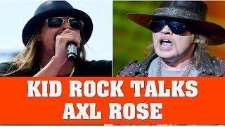 Guns N' Roses News:  Kid Rock Talks Axl Rose & Tells a Funny Axl Story