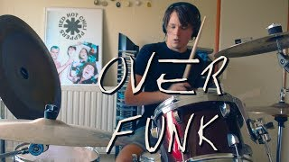 Red Hot Chili Peppers - Over Funk - Drum Cover