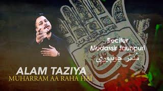 Mudassir Jaunpuri   Alam Tazia   2019 Exclusive New Noha Before Mohrram (Mohrram A Raha Hai)
