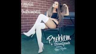Ariana Grande - Problem (feat. Iggy Azalea) OFFICIAL INSTRUMENTAL