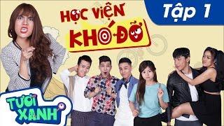 Học Viện Khó Đỡ Tập 1 - Thuận Nguyễn, Duy Khương, Minh Dự | Phim Học Đường Tươi Xanh