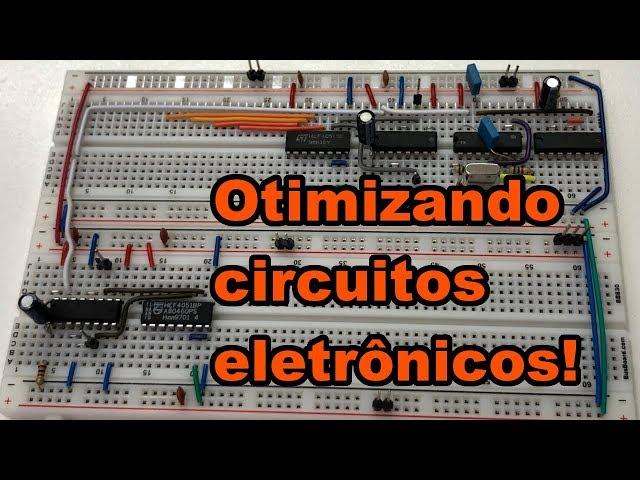 DICAS PARA OTIMIZAR CIRCUITOS ELETRÔNICOS | Conheça Eletrônica! #170