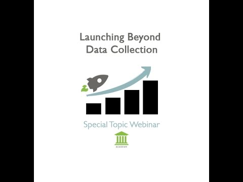 Launching Beyond Data Collection