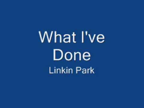 Linkin Park - What I've Done + Lyrics