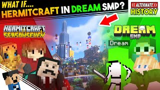 What if, Hermitcraft join DREAM SMP?! - Alternate History of Dream SMP #5