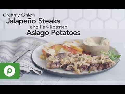Onion Jalapeño Steaks and Pan-Roasted Asiago Potatoes. A Publix Aprons recipe.