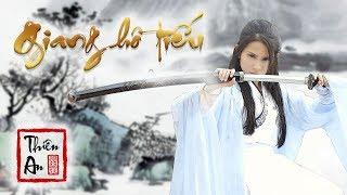GIANG HỒ TIẾU Official MV Cổ Trang 4K - Thiên An Official