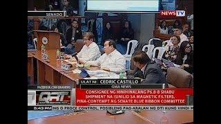 Consignee ng hinihinalang P6.8-B shabu shipment, pina-contempt ng Senate blue ribbon committee