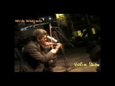 Violín Show  Mérida Venezuela  parte 01.
