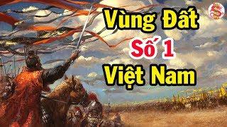 Khám phá bí ẩn vùng đất có nhiều VUA CHÚA NHẤT VIỆT NAM suốt hơn 2000 năm - Bí Ẩn Lịch Sử Việt Nam