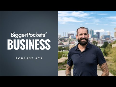 Building and Scaling a Massive Real Estate Business With Nathan Brooks | BiggerPockets Business 78