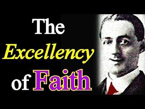 The Excellency of Faith - A. W. Pink / Studies in the Scriptures / Christian Audio Books
