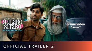Gulabo Sitabo - Official Trailer 2- Amitabh Bachchan, Ayus..