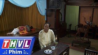 THVL | Phận làm dâu - Tập 18[4]: Bà Hội đồng giả bệnh để chồng mủi lòng bỏ qua mọi lỗi lầm