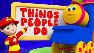 bob the train | things that people do | kids tv original cartoon | video songs for kids