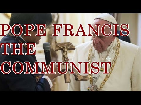 Pope Francis Is A Communist Who Runs A Pedophile Ring