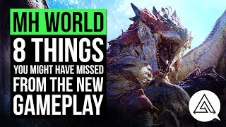 Monster Hunter World | 8 Things You Might Have Missed From The New Gameplay