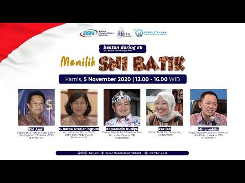 https://www.youtube.com/watch?v=thQHQ2V4omgBestan Daring #6: Menilik SNI Batik