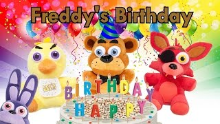 "Freddy Fazbear and Friends ""Freddy's Birthday"""