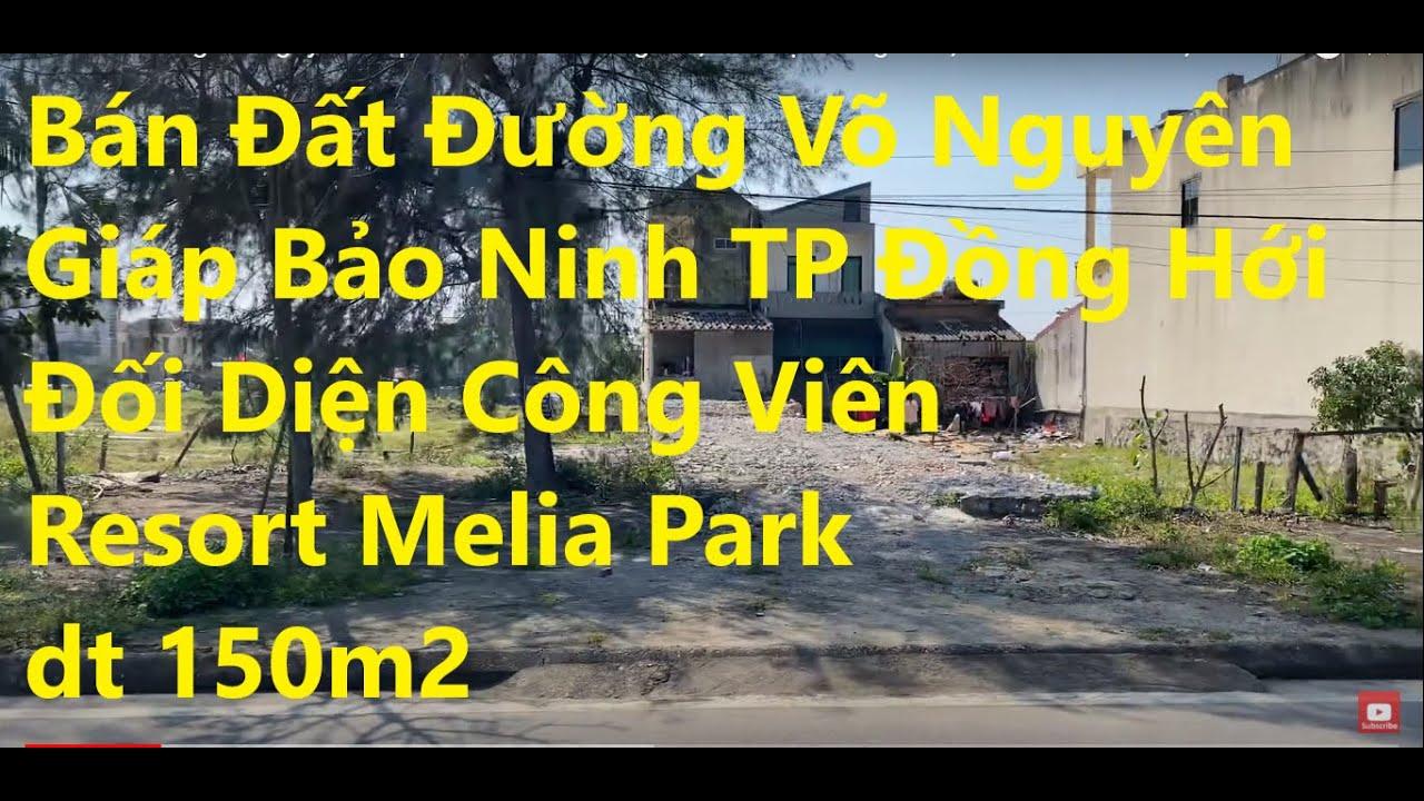 Bán đất đường Võ Nguyên Giáp, Bảo Ninh TP Đồng Hới, đối diện công viên, resort Melia Park video