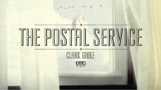 The Postal Service - Clark Gable