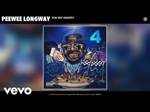 Peewee Longway - Fux Wit Shorty (Audio)