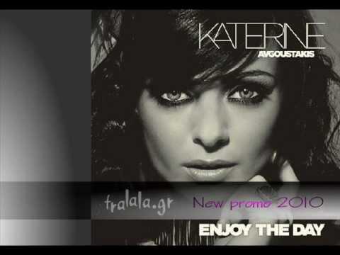 Katerine Avgoustakis - Enjoy the day 2010 Original  HQ