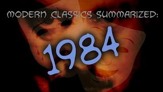 Modern Classics Summarized: 1984