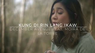 December Avenue - Kung Di Rin Lang Ikaw (Feat  Moira Dela Torre) Official Lokal Lyrics Video