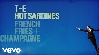 The Hot Sardines - When I Get Low I Get High (Audio) ft. Alan Cumming