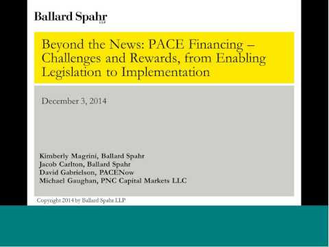 Beyond the News PACE Financing – Challenges and Rewards, from Enabling Legislation to Implementation