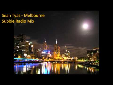 Sean Tyas - Melbourne  (Subbie Radio Mix)