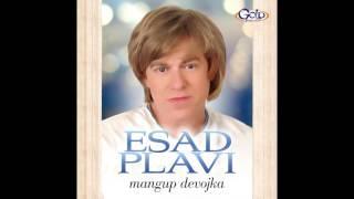 Esad Plavi - Imam sestru u tudjini - ( Audio 2014 )