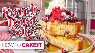 GIANT French Toast CAKE!! | How To Cake It