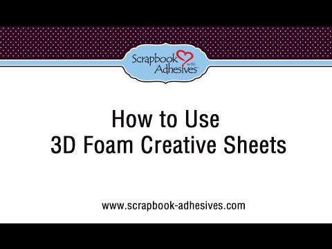 How to use 3D Foam Creative Sheets