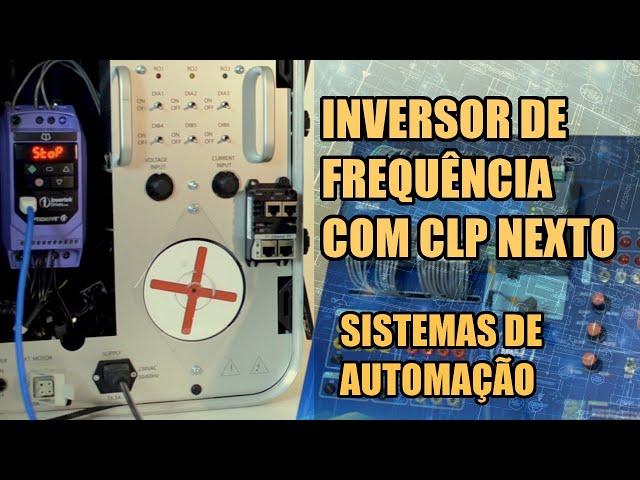 INVERSOR DE FREQUÊNCIA COM CLP NEXTO XPRESS