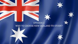 Episode 1 - Why to Choose New Zealand to Study?