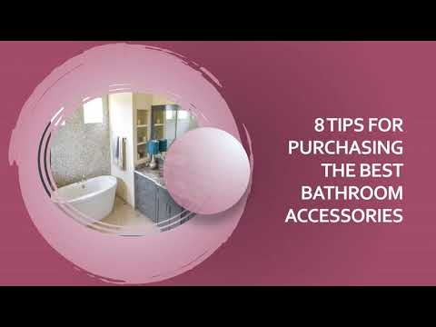 8 TIPS FOR PURCHASING THE BEST BATHROOM ACCESSORIES