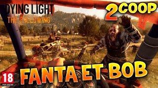 video : FantaBobGames Dying Light : The Following - Ep.2 - Fanta et Bob Coop Zombies & Parkour en vidéo