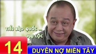 Phim Việt Nam Hay   Duyên Nợ Miền Tây - Tập 14