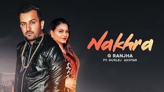 Nakhra – G Ranjha – Gurlej Akhtar