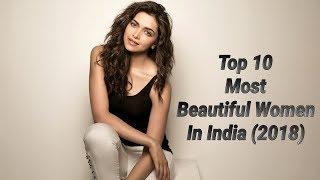 Top 10 Most Beautiful Women In India {2018}
