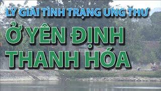 (VTC14)_Lý giải tình trạng ung thư ở Yên Định - Thanh Hóa